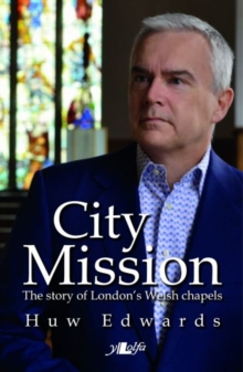 City Mission - The Story of London's Welsh Chapels, Paperback Book