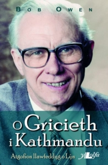 O Gricieth i Kathmandu, Paperback / softback Book