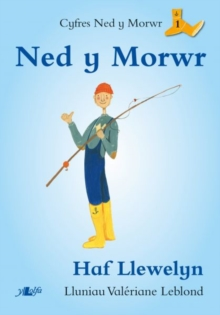 Cyfres Ned y Morwr: Ned y Morwr, Paperback / softback Book