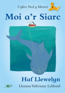 Cyfres Ned y Morwr: Moi a'r Siarc, Paperback / softback Book
