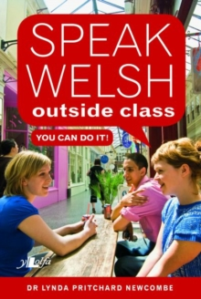 Speak Welsh Outside Class - You Can Do It, Paperback / softback Book