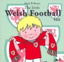 Little Welsh Football Fan, The, Paperback Book