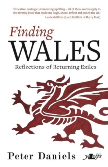 Finding Wales - Reflections of Returning Exiles, Paperback / softback Book