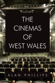 Cinemas of West Wales, The, Paperback / softback Book