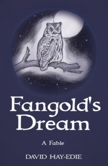 Fangold's Dream : A Fable, Paperback / softback Book