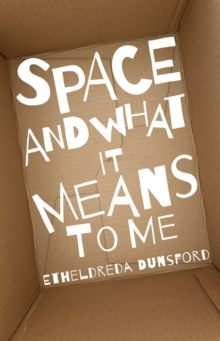 Space and What it Means to Me, Paperback Book