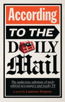 According to The Daily Mail : The audacious sabotage of tacky tabloid newspapers and trashy TV, Paperback / softback Book