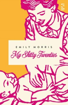 My Shitty Twenties : A Memoir, Paperback / softback Book
