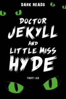 Doctor Jekyll and Little Miss Hyde, Paperback / softback Book
