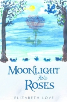 Moonlight and Roses, Paperback / softback Book