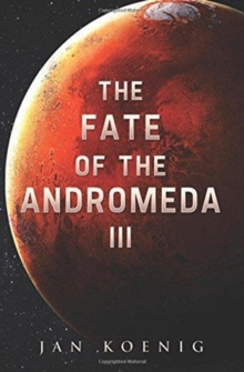 The Fate of The Andromeda III, Paperback / softback Book