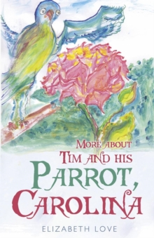 More About Tim and His Parrot Carolina, Paperback / softback Book