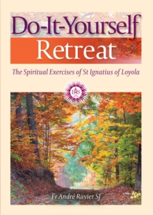 Do-It-Yourself Retreat : The Spiritual Exercises of St Ignatius Loyola, Paperback Book