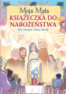 Moja Mala Ksiazeczka Do Nabozenstwa : My Polish Simple Mass Book, Paperback Book