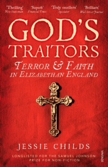 God's Traitors : Terror and Faith in Elizabethan England, Paperback Book