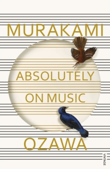 Absolutely on Music : Conversations with Seiji Ozawa, Paperback / softback Book