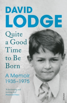 Quite A Good Time to be Born : A Memoir: 1935-1975, Paperback Book