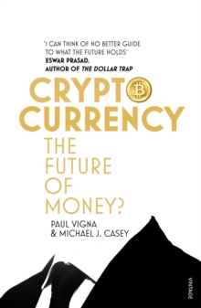 Cryptocurrency : How Bitcoin and Digital Money are Challenging the Global Economic Order, Paperback Book