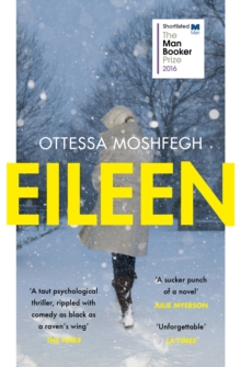 Eileen : Shortlisted for the Man Booker Prize 2016, Paperback / softback Book
