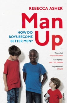 Man Up : How Do Boys Become Better Men, Paperback Book