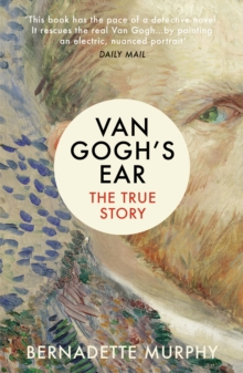 Van Gogh's Ear : The True Story, Paperback Book
