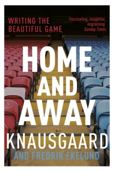 Home and Away : Writing the Beautiful Game, Paperback / softback Book
