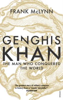 Genghis Khan : The Man Who Conquered the World, Paperback / softback Book
