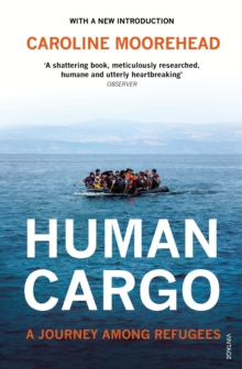 Human Cargo : A Journey among Refugees, Paperback Book