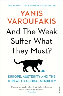 And the Weak Suffer What They Must? : Europe, Austerity and the Threat to Global Stability, Paperback / softback Book