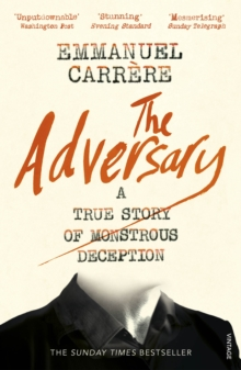 The Adversary : A True Story of Monstrous Deception, Paperback / softback Book