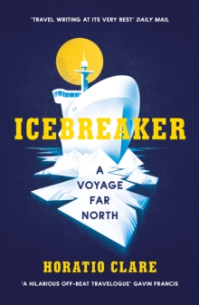 Icebreaker : A Voyage Far North, Paperback / softback Book