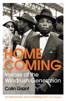 Homecoming : Voices of the Windrush Generation, Paperback / softback Book