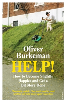 HELP! : How to Become Slightly Happier and Get a Bit More Done, Paperback / softback Book