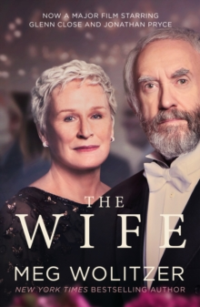 The Wife : Discover the critically acclaimed novel behind Glenn Close's Golden Globe winning performance, Paperback / softback Book