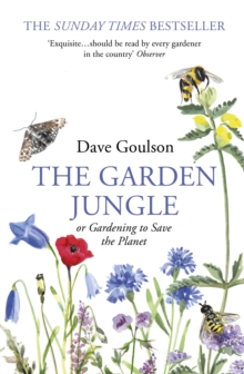 The Garden Jungle : or Gardening to Save the Planet, Paperback / softback Book