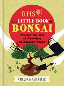 RHS The Little Book of Bonsai : Master the Art of Growing Miniature Trees, Hardback Book