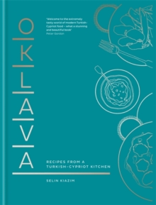 Oklava : Recipes from a Turkish-Cypriot Kitchen, Hardback Book