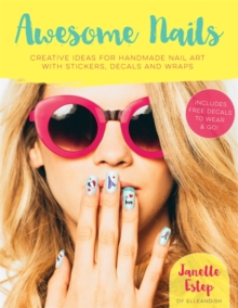 Awesome Nails : Creative ideas for handmade nail art with stickers, decals and wraps, Paperback Book