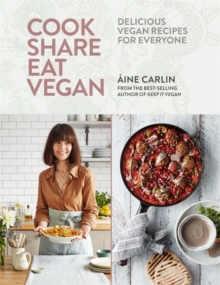 Cook Share Eat Vegan : Delicious plant-based recipes for Everyone, Hardback Book