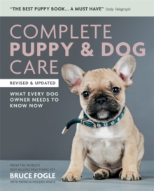 Complete Puppy & Dog Care : What every dog owner needs to know, Paperback / softback Book