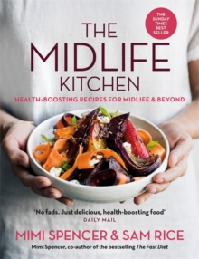 The Midlife Kitchen : health-boosting recipes for midlife & beyond, Paperback / softback Book