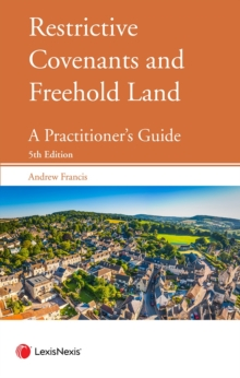 Restrictive Covenants and Freehold Land : A Practitioner's Guide, Mixed media product Book