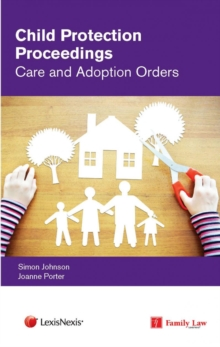 Child Protection Proceedings: Care and Adoption Orders, Paperback / softback Book