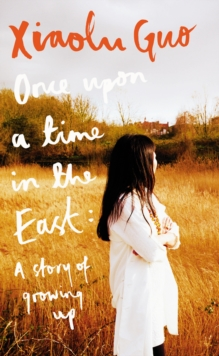 Once Upon A Time in the East : A Story of Growing Up, Hardback Book
