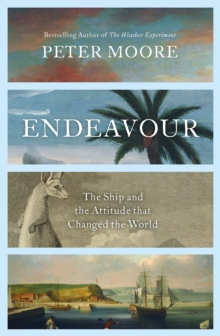 Endeavour : The Ship and the Attitude that Changed the World, Hardback Book