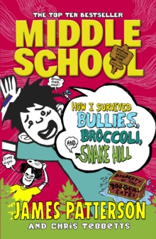 Middle School: How I Survived Bullies, Broccoli, and Snake Hill : (Middle School 4), Paperback / softback Book