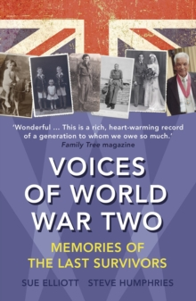 Voices of World War Two : Memories of the Last Survivors, Paperback / softback Book