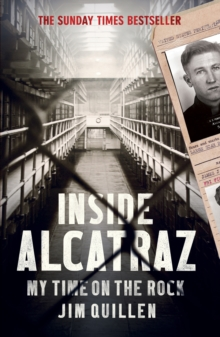 Inside Alcatraz : My Time on the Rock, Paperback Book
