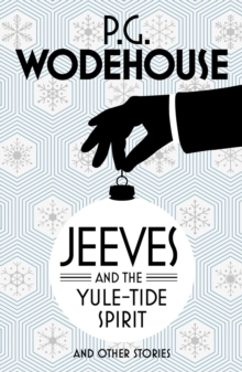 Jeeves and the Yule-Tide Spirit and Other Stories, Paperback / softback Book