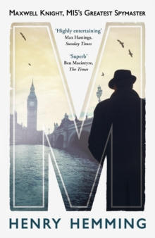 M : Maxwell Knight, MI5's Greatest Spymaster, Paperback / softback Book